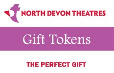 Gift Vouchers for North Devon Theatres